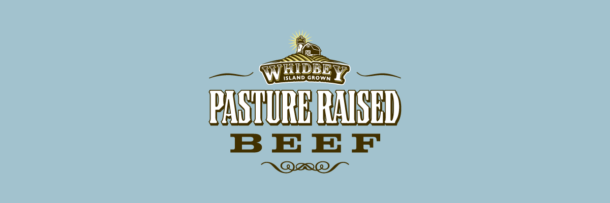 Whidbey Island Grown - Pasture Raised Beef
